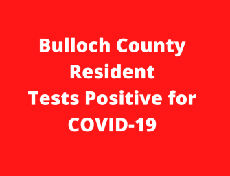 Bulloch County Resident Test Positive for COVID-10