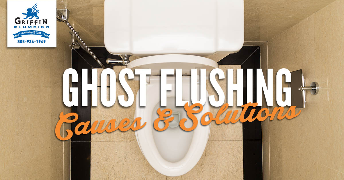 Nipomo Plumbing Ghost Flushing Causes And Solutions Griffin Plumbing
