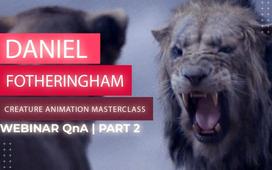 CREATURE ANIMATION MASTERCLASS -PART 2 with Daniel Fotheringham | Webinar