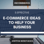 5 Effective Ecommerce Marketing Ideas To Help Your Online