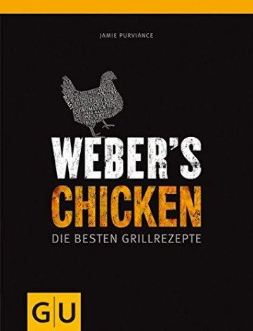 Weber's Chicken: Die besten Grillrezepte (GU Weber Grillen) -
