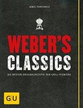 Weber's Classics: Die besten Originalrezepte der Grill-Pioniere (GU Weber Grillen) -