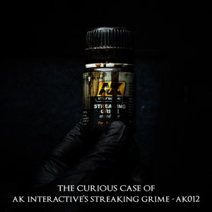 The Curious Case of AK Interactive's Streaking Grime - AK012