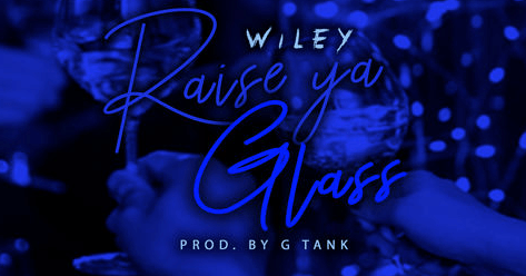 Wiley - Raise Your Glass