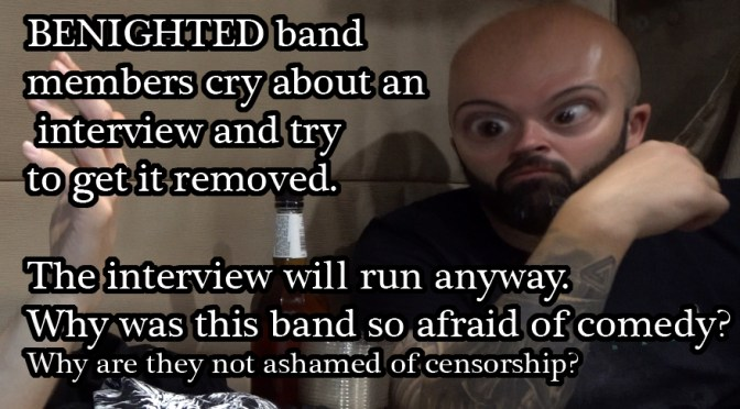 benighted cry about an interview