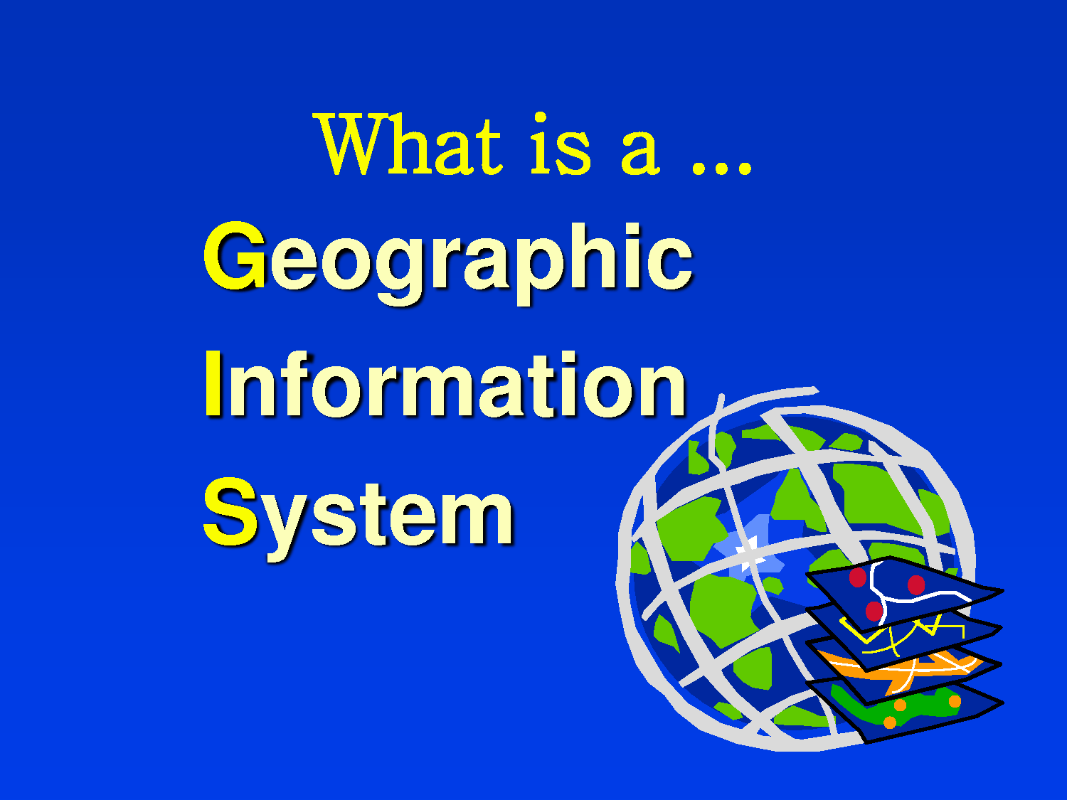 What is GIS – Definition?