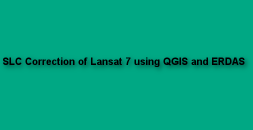Layer Stacking and SLC correction of Landsat 7 images