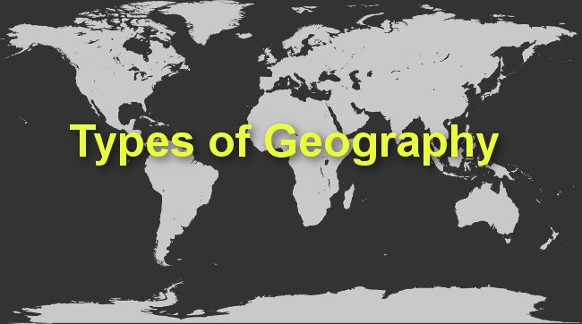Types of Geography_Know Everything