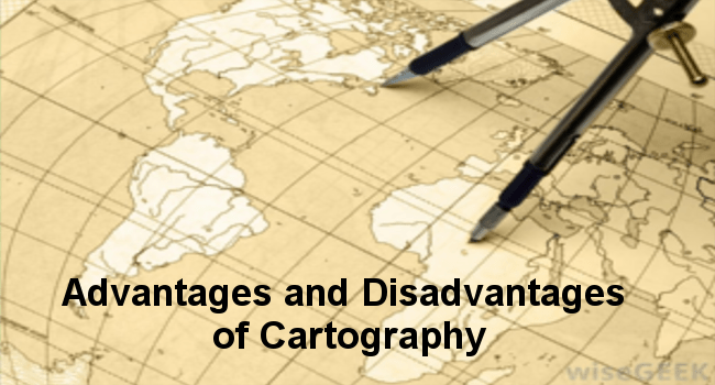 Advantages and Disadvantages of Cartography
