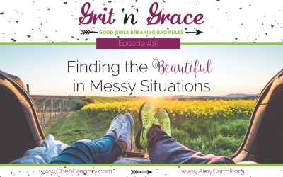 Episode #15: Finding the Beautiful in Messy Situations