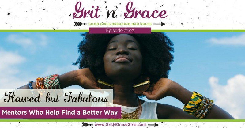 Flawed But Fabulous — Mentors Who Help Find a Better Way - Biblical women