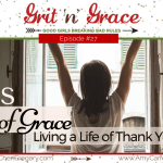 Episode #27: Jesus, the Lord of Grace – Living a Life of Thank You
