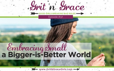 Episode #37: Embracing Small in a Bigger-Is-Better World