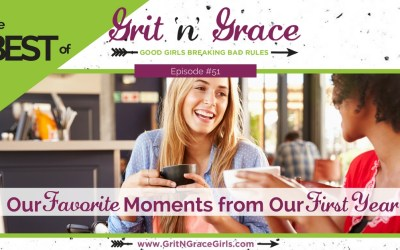 Episode #51: The Best of Grit 'n' Grace — Our Favorite Moments from Our First Year