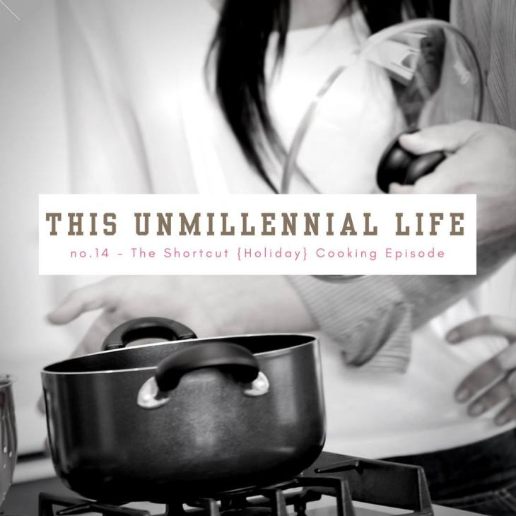 This Unmillennial Life Podcast Shortcut Cooking Episode picture