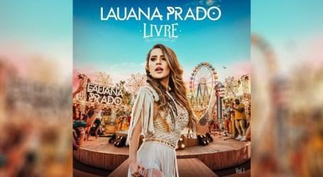 """Lauana Prado apresenta """"Livre – Vol. 1"""""""