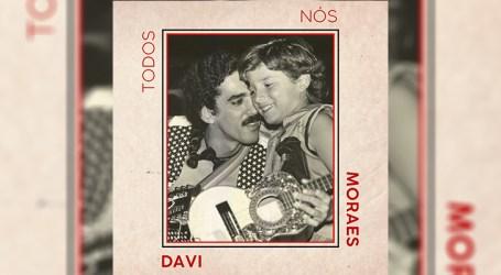 """Davi Moraes lança o EP """"Todos Nós"""" com homenagem a Moraes Moreira"""
