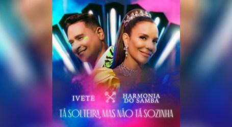 """Ivete Sangalo conta com a colaboração do Harmonia do Samba no lançamento de """"Tá solteira, mas não tá sozinha"""""""