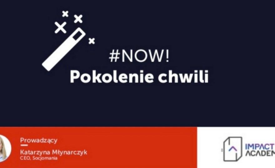 #NOW: Pokolenie Chwili