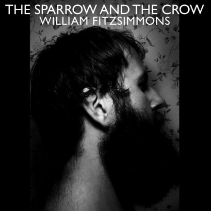 WILLIAM FITZSIMMONS 'The Sparrow And The Crow'