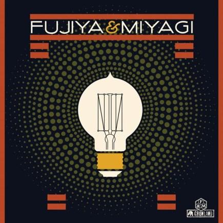 FUJIYA & MIYAGI 'Lightbulbs'