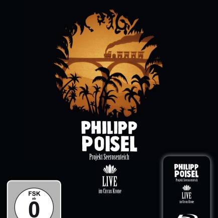 "PHILIPP POISEL ""Projekt Seerosenteich - Live im Circus Krone"" Blu-ray"