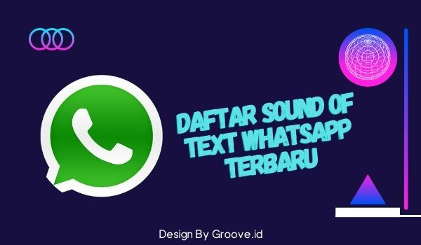Daftar Sound Of Text WhatsApp Terbaru