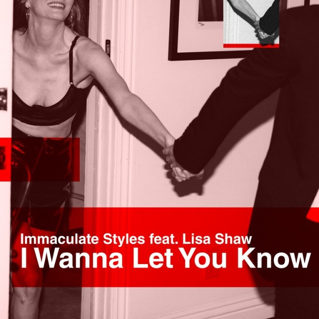 Check out Immaculate Styles' latest cut 'I Wanna Let You Know'