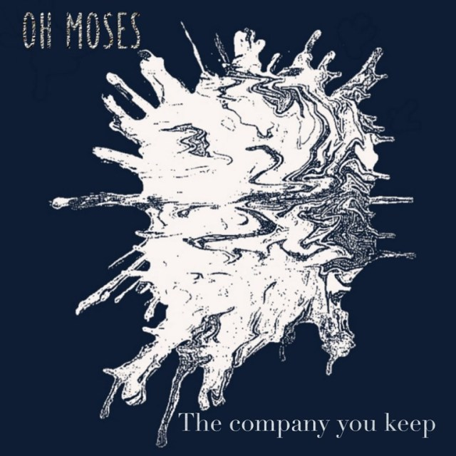 TOP INDIE RELEASES: Check out the flowery, eclectic and melodic Indie sound of 'Oh Moses' and their debut drop – The Company You Keep