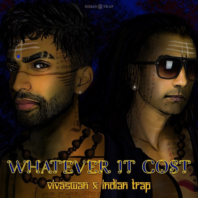 With a Dark and Groovy world vibe, 'VivaSwan & Indian Trap' drop the blockbuster Trap sound of 'Whatever It Cost'