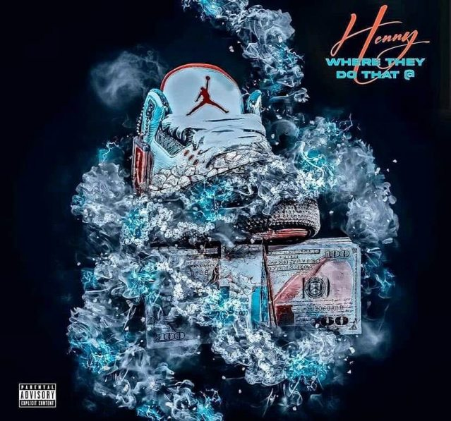 Making his way to mainstream listeners, 'Henny' releases new single 'Where They Do That @'