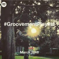 #GroovementPlaylist Mar 2018 on Spotify