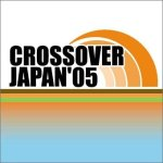 CROSS OVER JAPAN '05