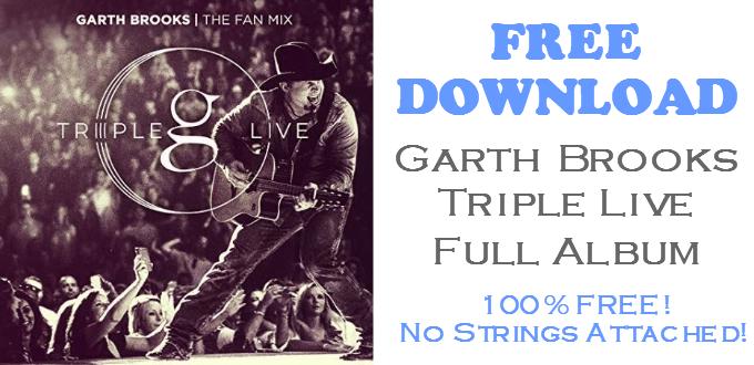 Garth Brooks Triple Live FREE Album Download