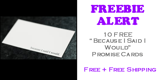 Because I Said I Would Promise Cards FREE!