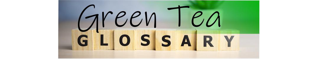 Tea Glossary