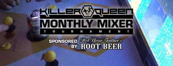 Killer Queen Monthly Mixer Tournament