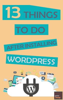 13 Important Things To Do After Installing WordPress #ThingsToDo #Wordpress #Blogging