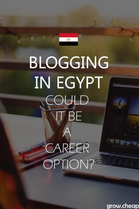 Blogging in Egypt: Could It Be A Career Option? #Blogging #Career #Egypt