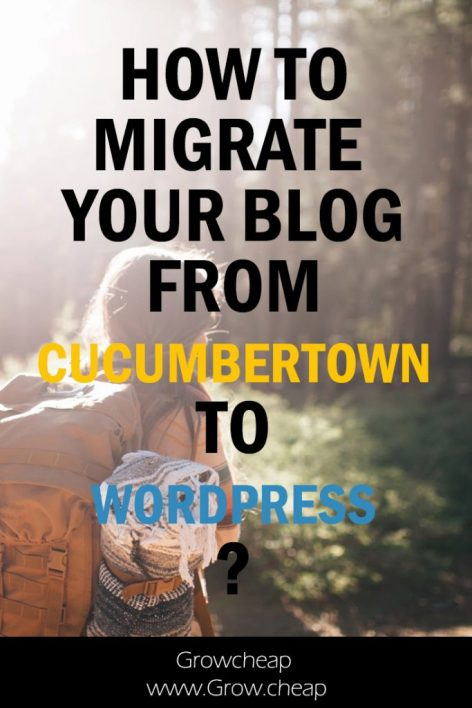How To Migrate Your Blog From CucumberTown To WordPress? #Blogging