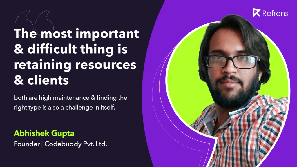 Abhishek on starting Codebuddy, Software development services to generate employment & set an example for youth. He is a former freelancer.