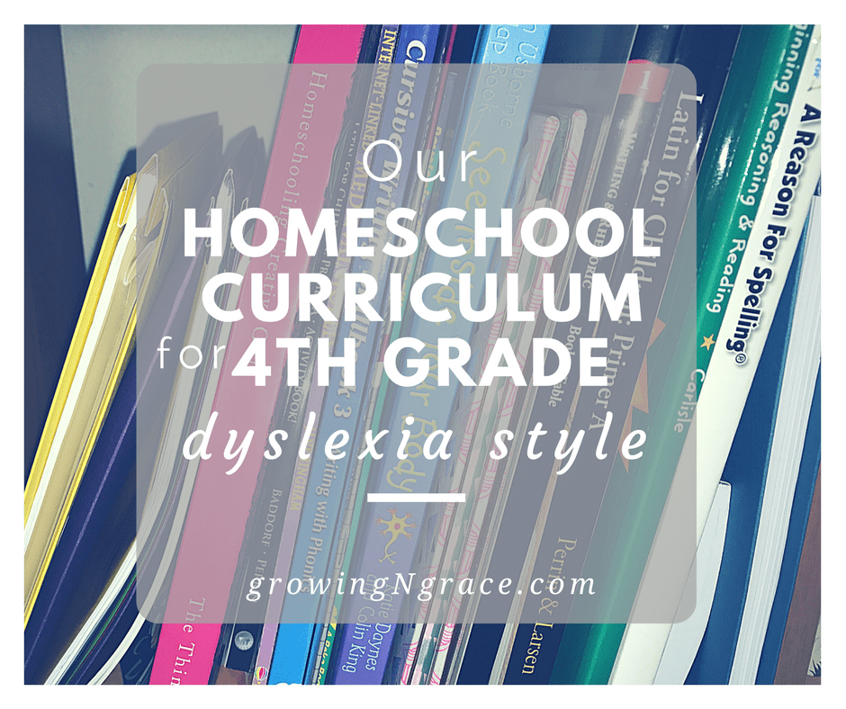 Our Homeschool Curriculum For 4th Grade Dyslexia Style Growing