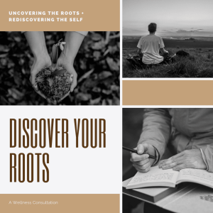 Discover your roots | a wellness consultation