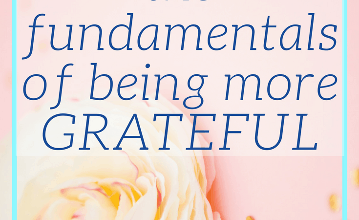 The Fundamentals of Being More Grateful