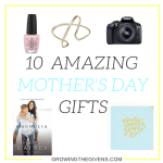10 AMAZING Mother's Day Gifts