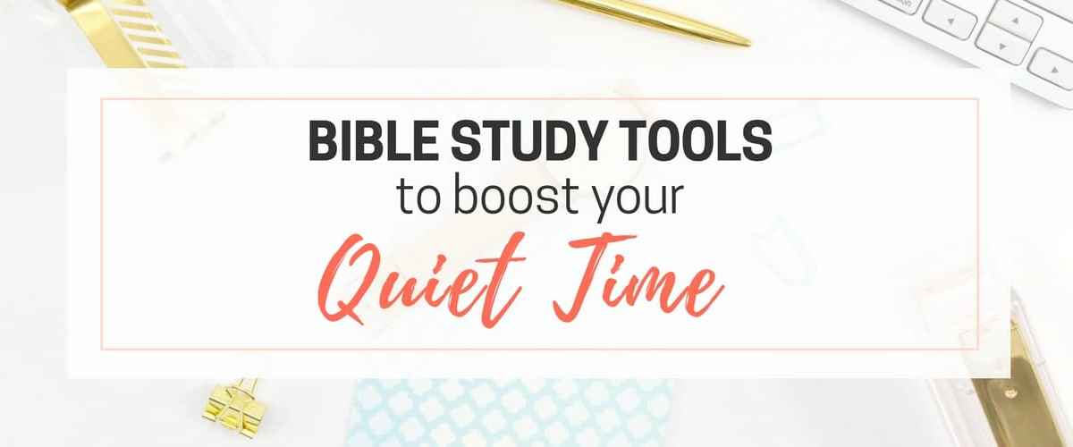 Tools to Boost your Quiet Time