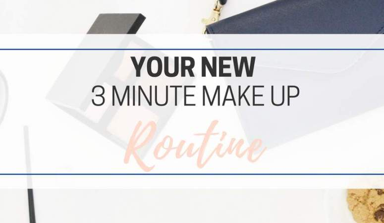 Your 3 Minute Make Up Routine
