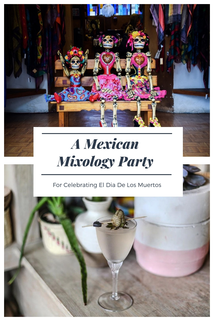 A Mexican Mixology party for Day of the Dead