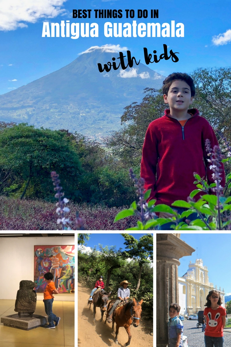 Best things to do in Antigua Guatemala with kids