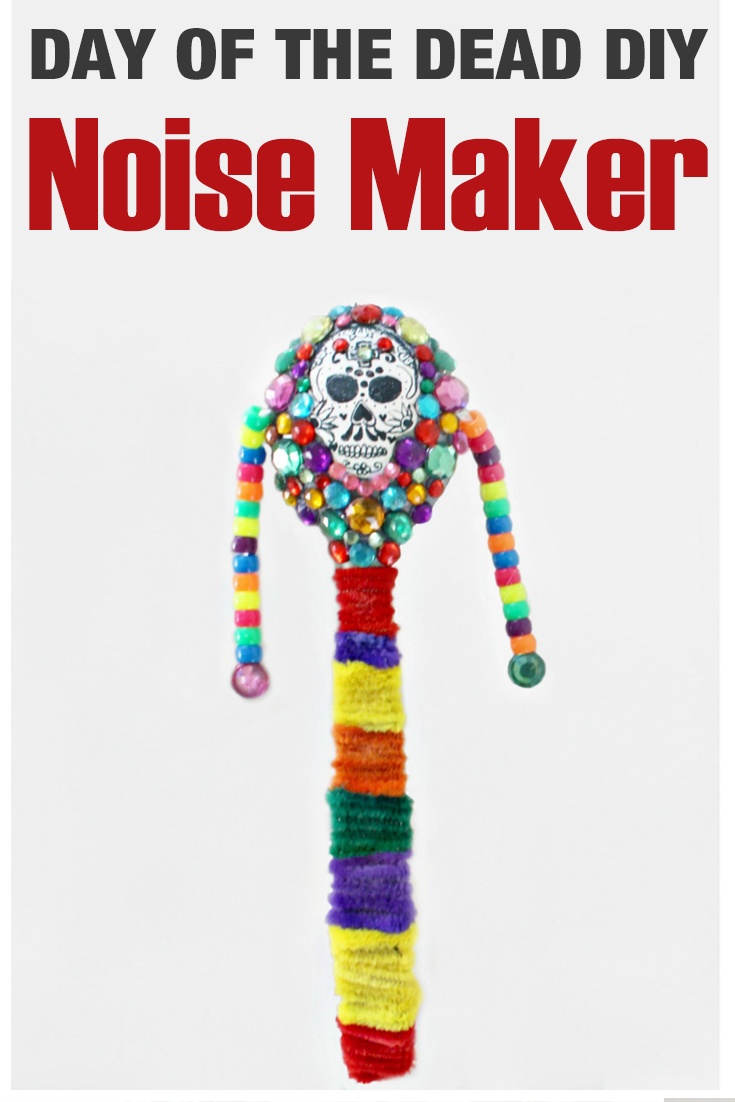 Day of the Dead DIY noise maker